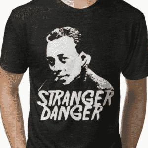 300 Camus Stranger Danger Philosophyshirtsdotcom