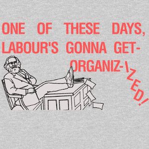 Related Design: Organizized Labour (Marx)